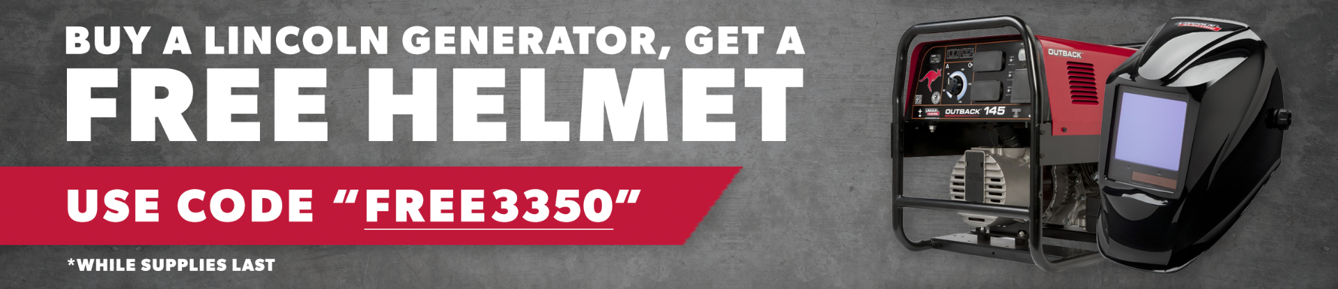 Buy a Lincoln Generator and Receive a FREE Lincoln 3350 Welding Helmet